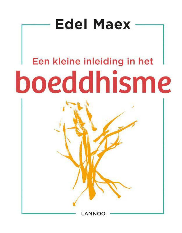 Een kleine inleiding in het boeddhisme - Edel Maex