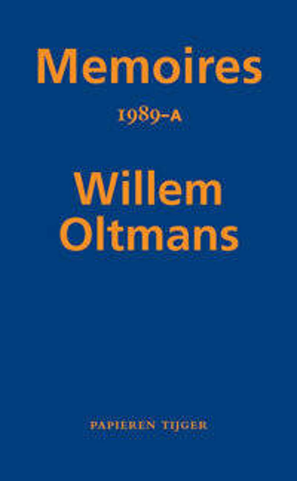 Memoires Willem Oltmans: Memoires 1989-A - Willem Oltmans