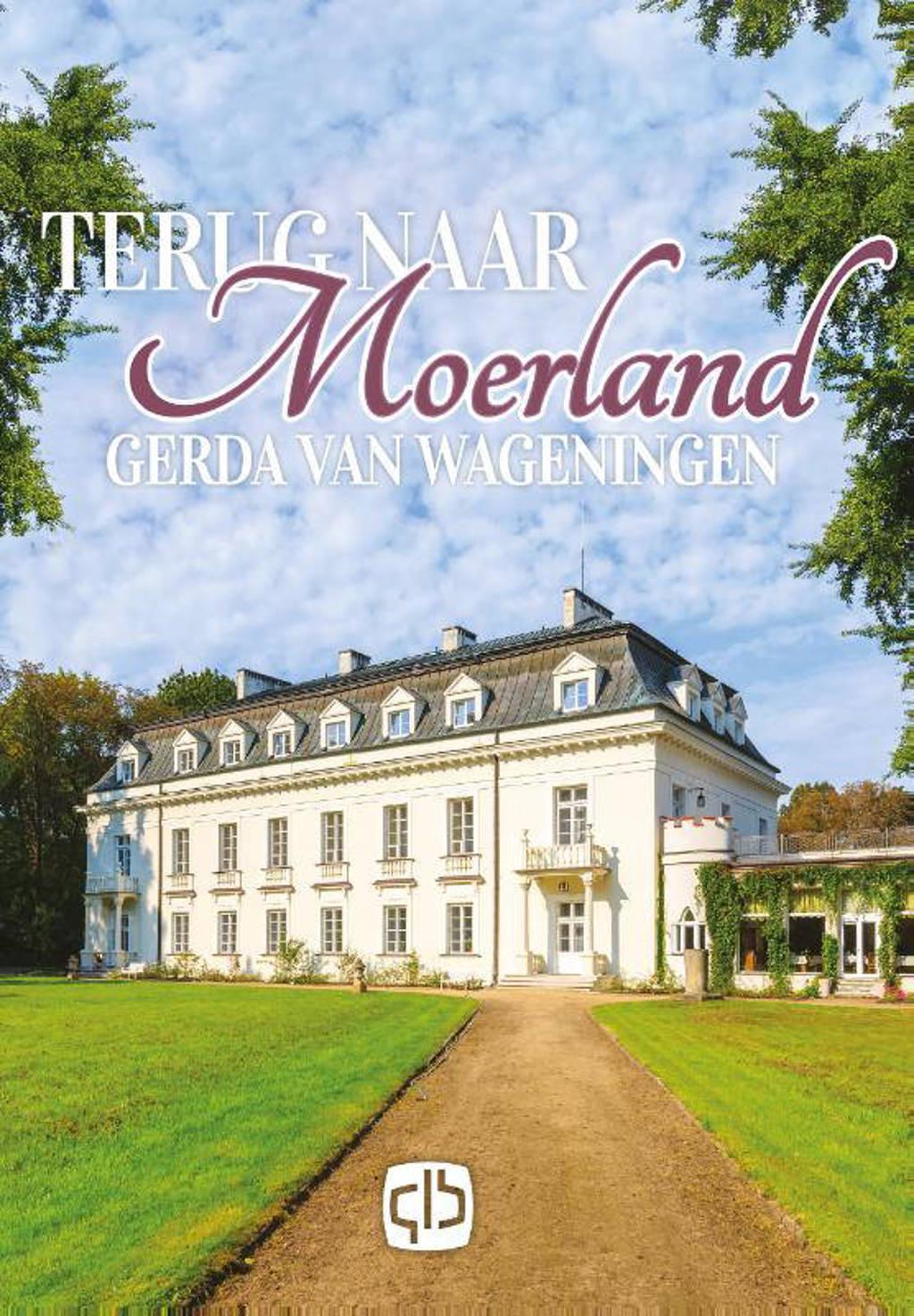 Moerland: Terug naar Moerland - Gerda van Wageningen