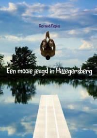 Een mooie jeugd in Hillegersberg - Gerard Felius