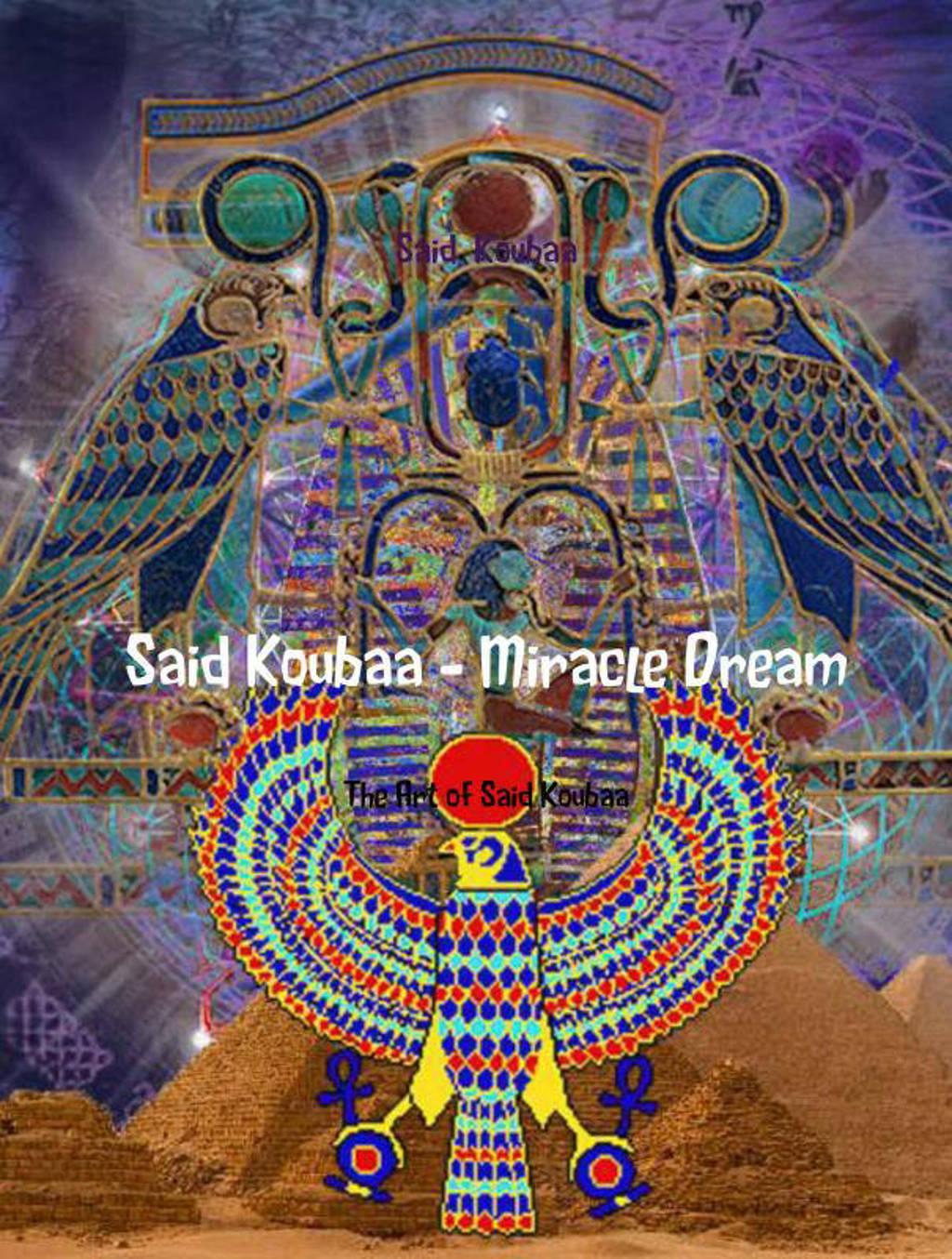 Said Koubaa - Miracle Dream - Said Koubaa