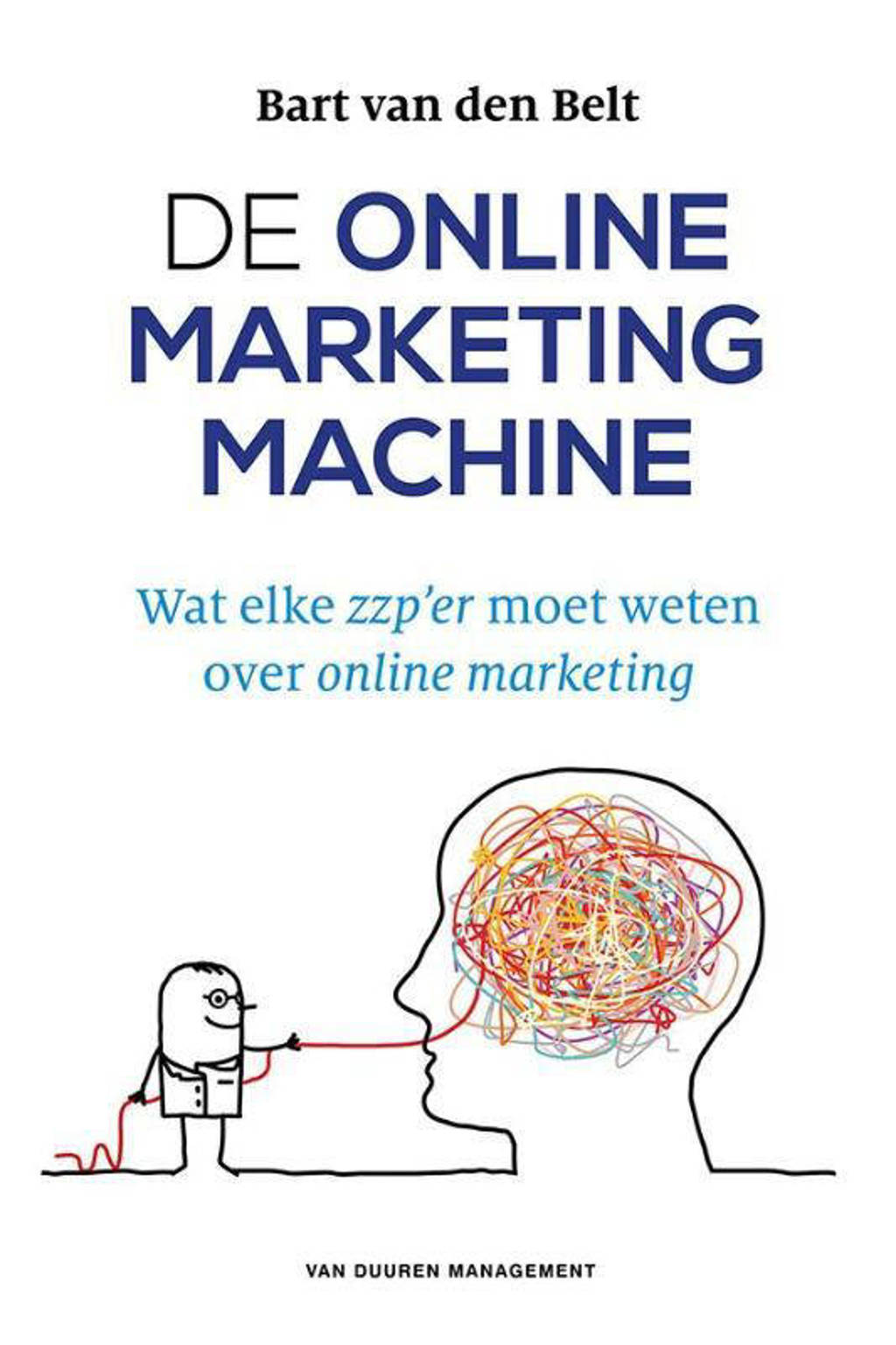 De online marketingmachine - Bart van den Belt