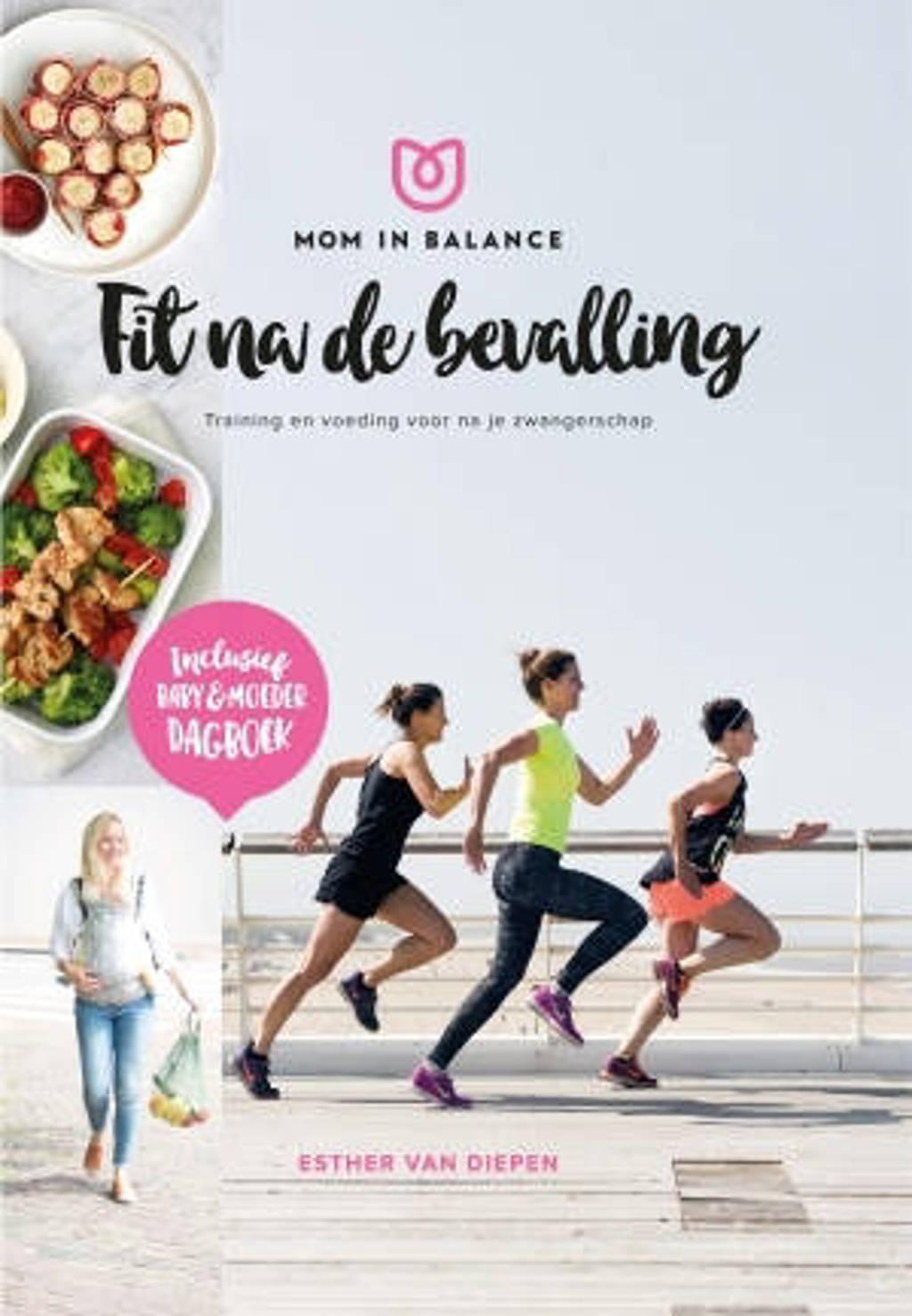 Mom in balance - Fit na de bevalling! - Esther van Diepen