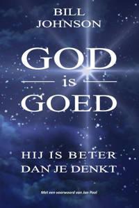 God is goed - Bill Johnson
