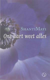 Ons hart weet alles - ShantiMayi