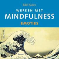 Werken met mindfulness Emoties - E. Maex