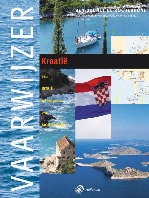 Vaarwijzer: Kroatië - Ben Brunet de Rochebrune, Joso Perkovic´ en Ana Miletic´