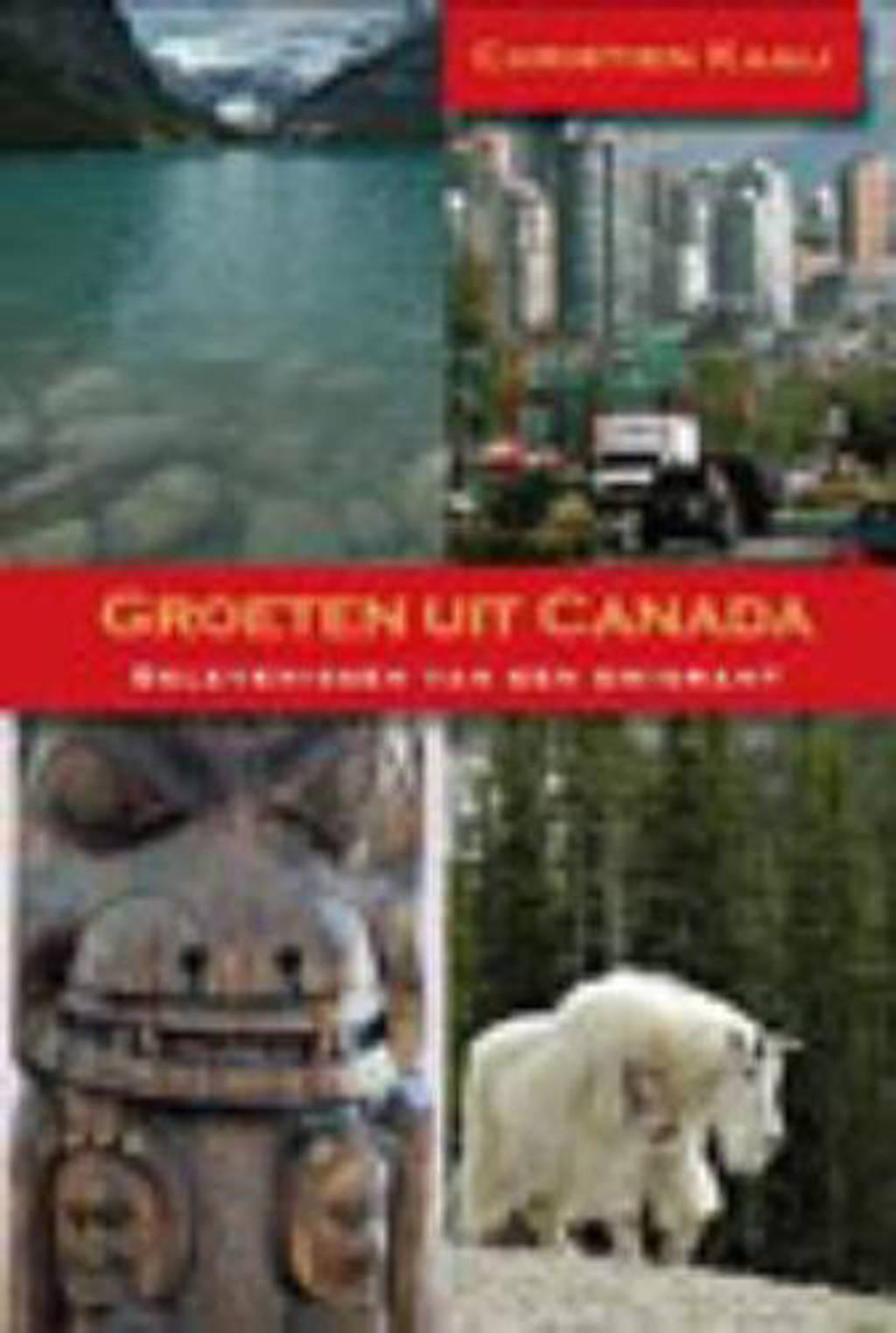 Groeten uit Canada - C. Kaaij
