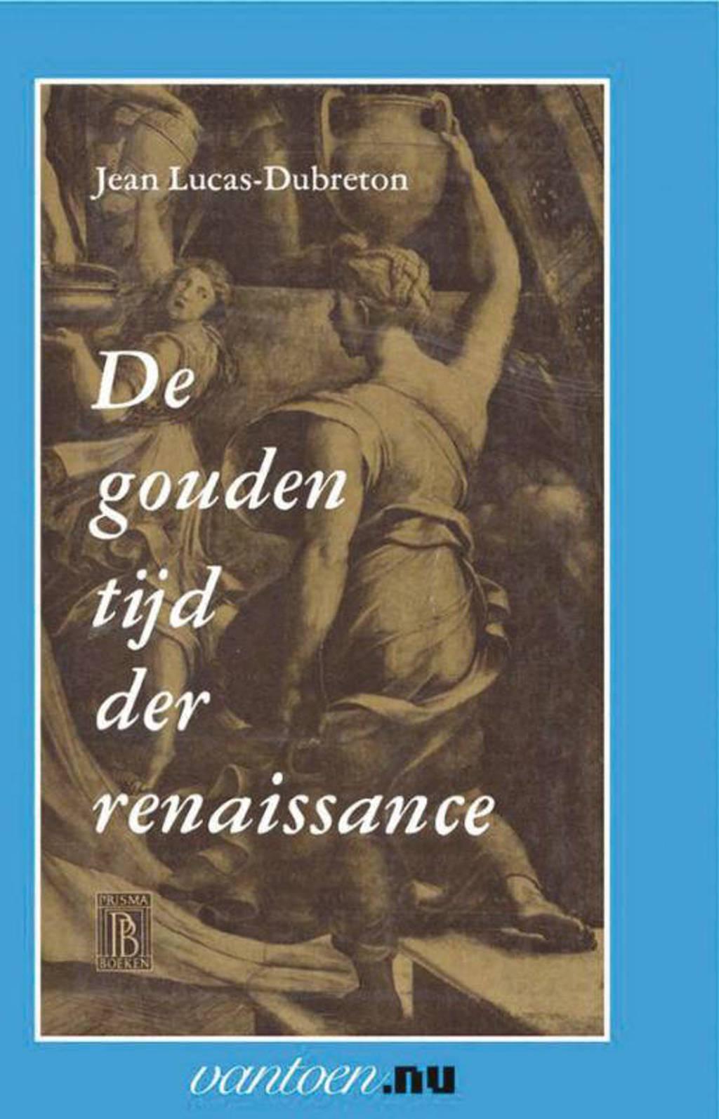 Vantoen.nu: Gouden tijd der renaissance - L. Dubreton