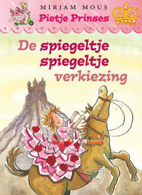 Pietje Prinses, de Spiegeltje - Mirjam Mous