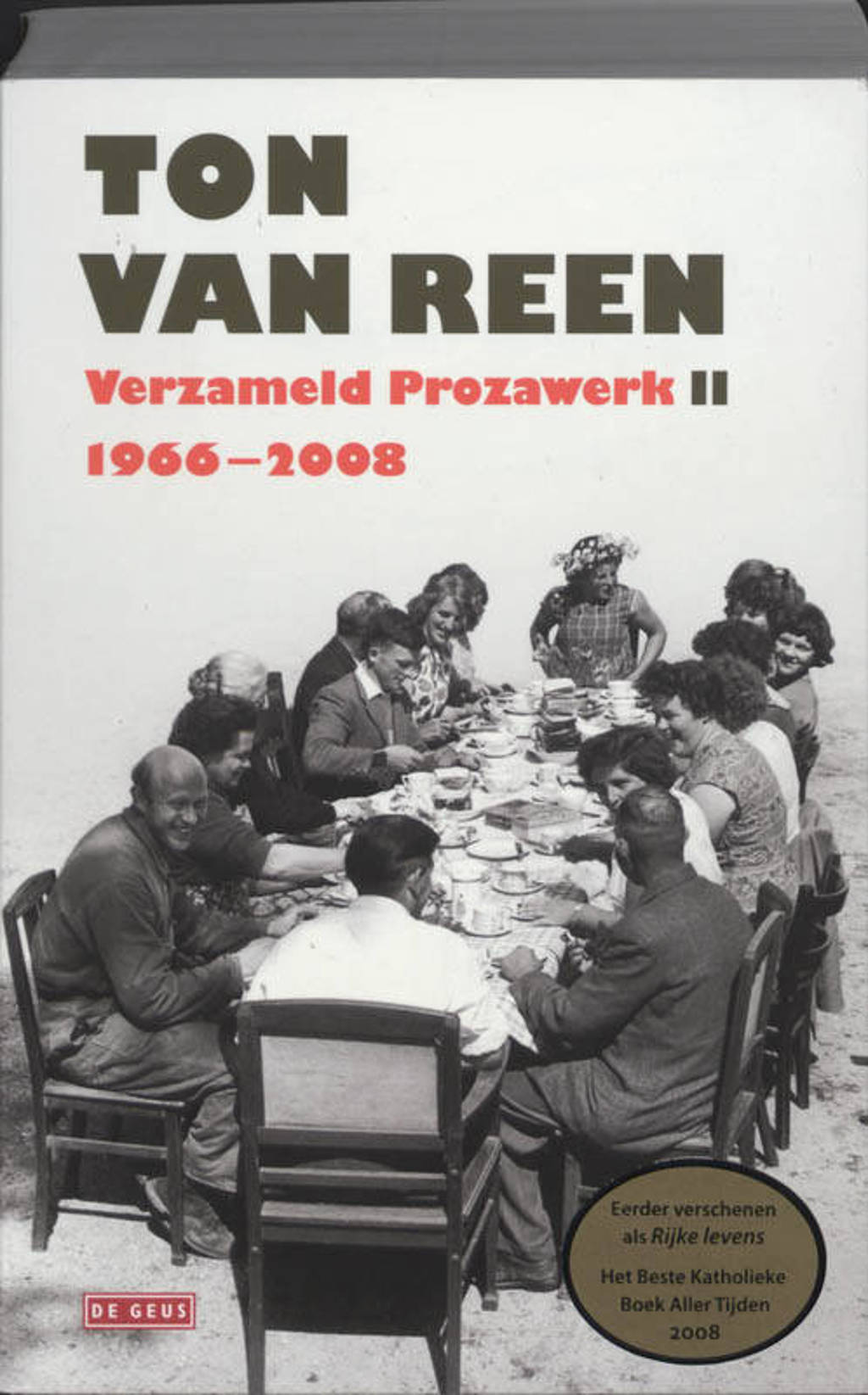 Verzameld Prozawerk II, 1966-2008 - Ton van Reen