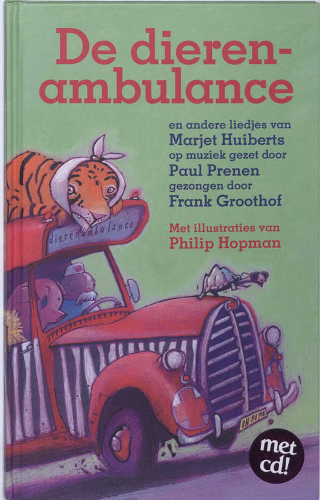 De dierenambulance - Marjet Huiberts, Frank Groothof en Philip Hopman