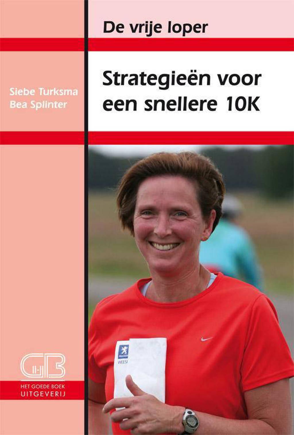 De vrije loper: Strategieen voor een snellere 10k - Siebe Turksma en Bea Splinter