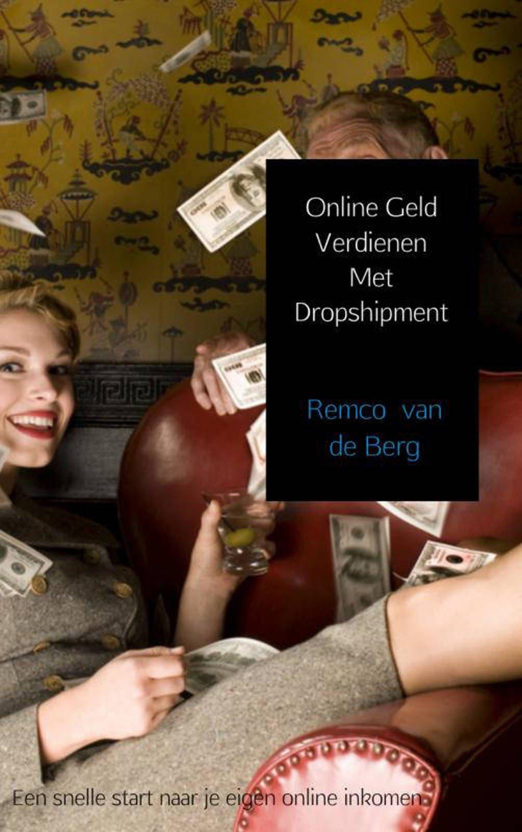 Online Geld Verdienen Met Dropshipment - Remco van de Berg