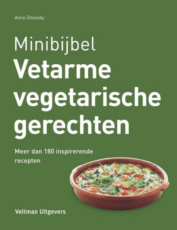 Minibijbel: Vetarme vegetarische recepten - Anne Sheasby