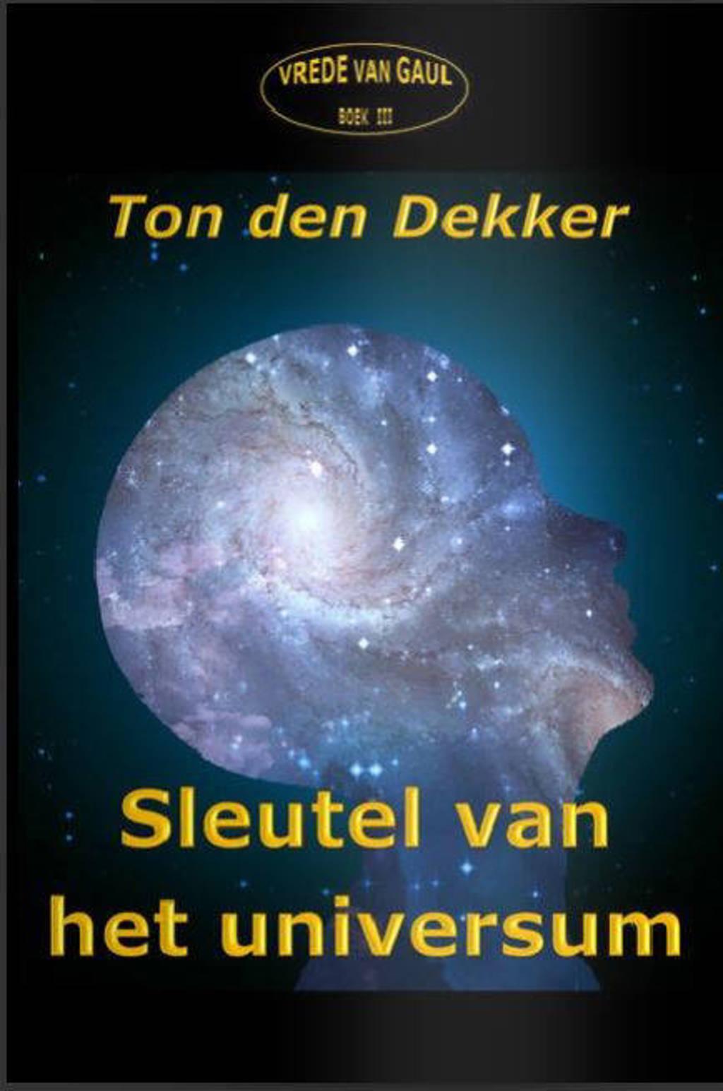 Sleutel van het universum - Ton den Dekker