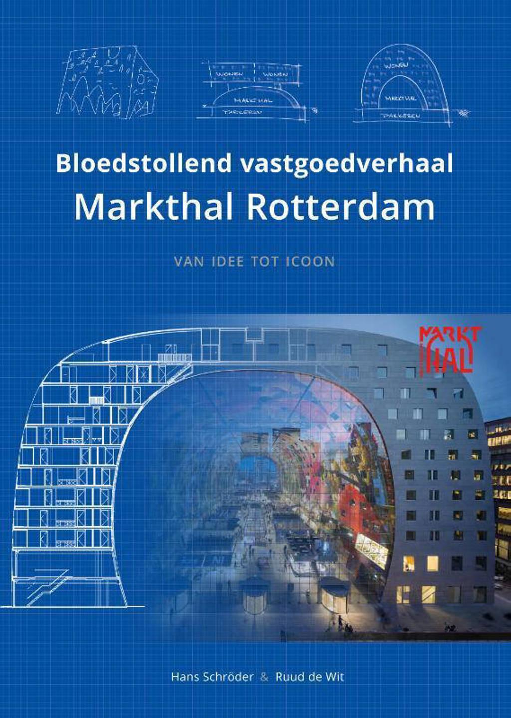 Bloedstollend vastgoedverhaal Markthal Rotterdam - Hans Schröder en Ruud de Wit