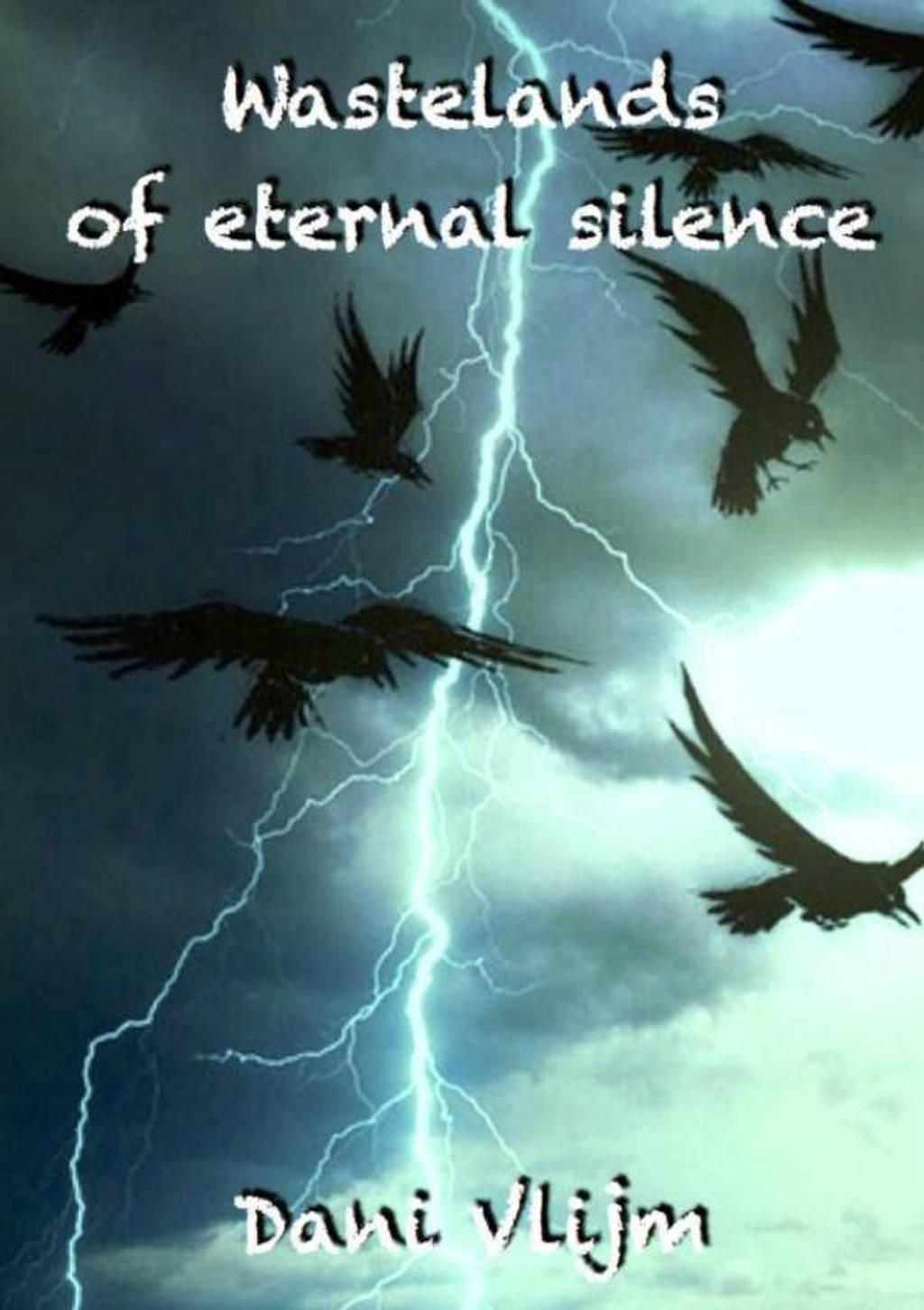 Wastelands of eternal silence - Dani Vlijm