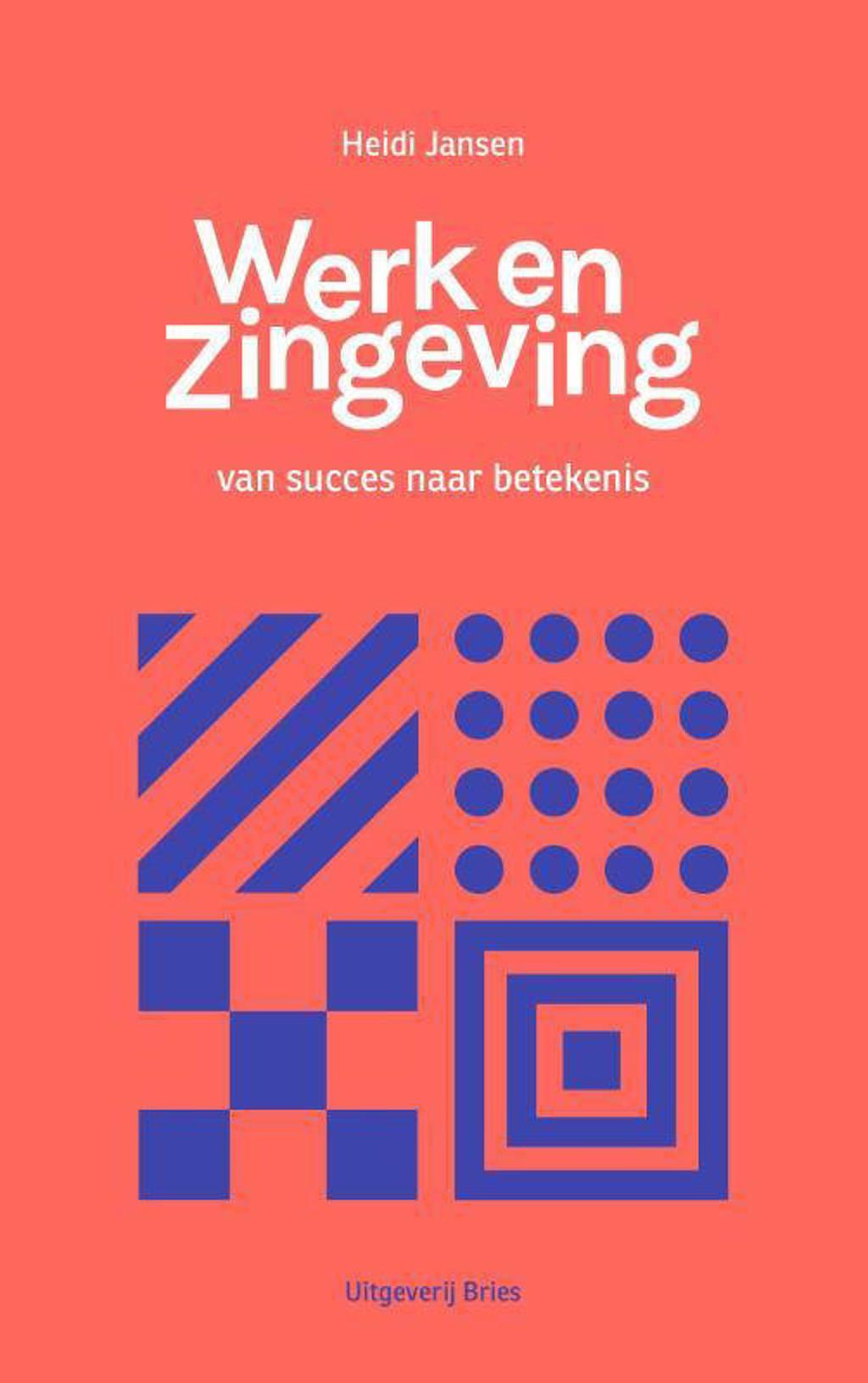 Werk en zingeving - Heidi Jansen