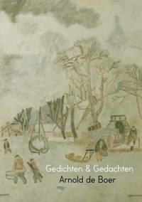 Gedichten & gedachten - Arnold de Boer