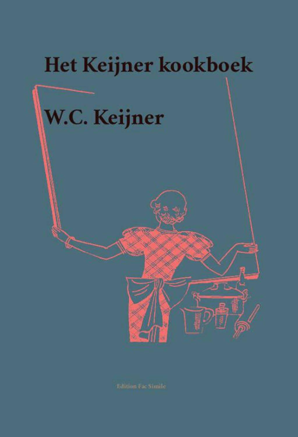 Edition Fac Simile: Het Keijner kookboek - W.C. Keijner