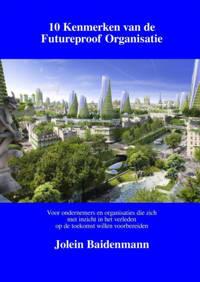 10 Kenmerken van de Futureproof Organisatie - Jolein Baidenmann