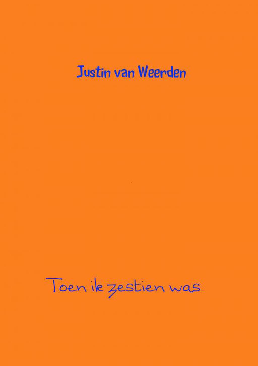 Toen ik zestien was - Justin van Weerden