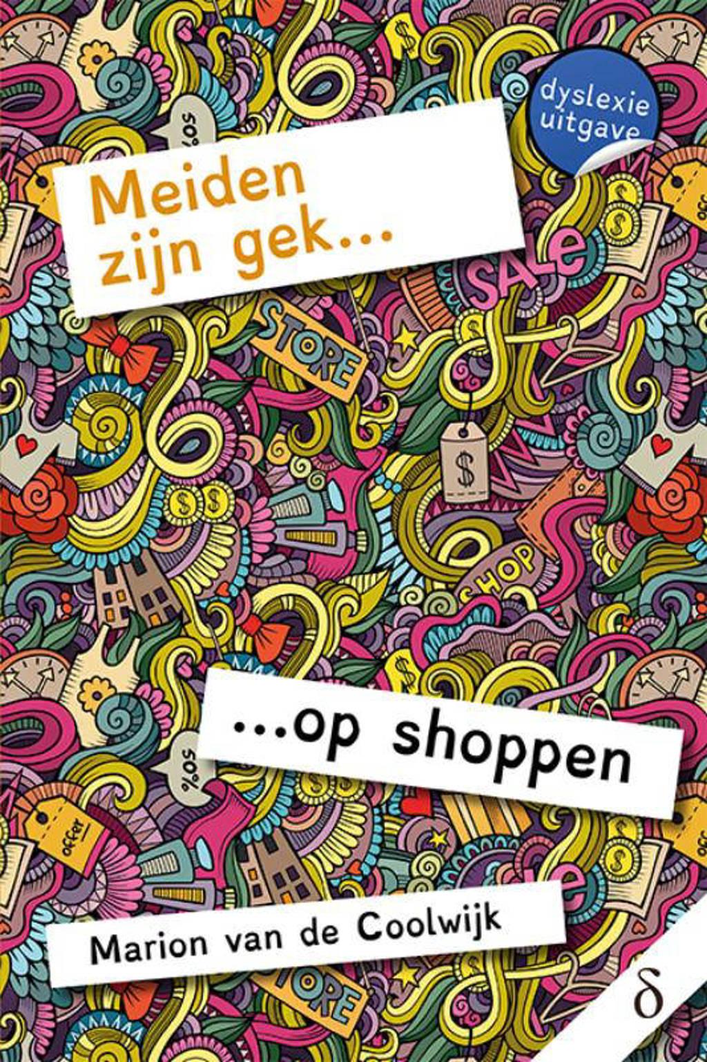 Meiden zijn gek...: Meiden zijn gek... op shoppen - Marion van de Coolwijk