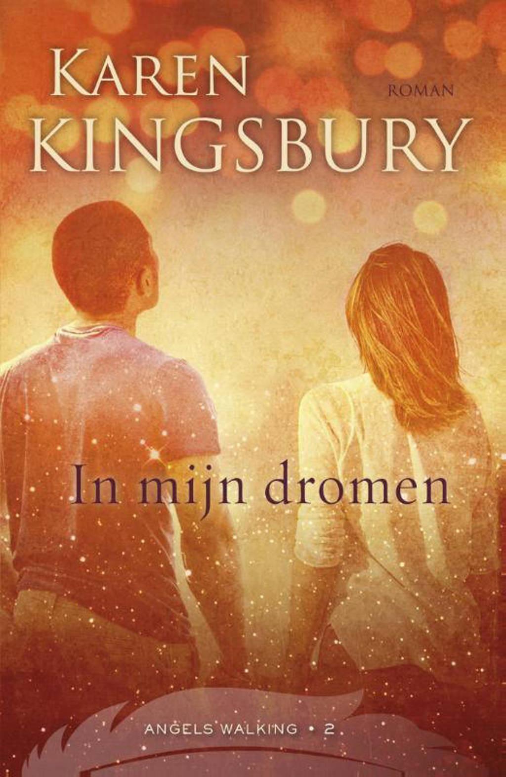 Angels Walking: In mijn dromen - Karen Kingsbury