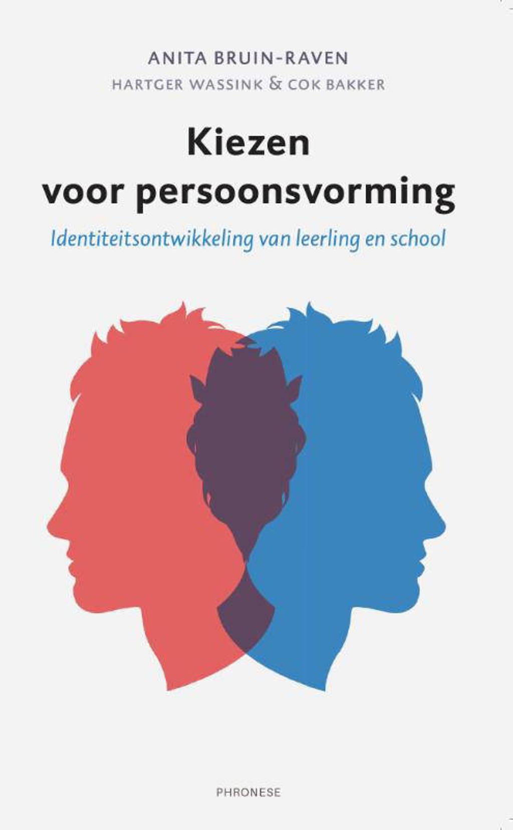 Kiezen voor persoonsvorming - Anita Bruin-Raven, Hartger Wassink en Cok Bakker