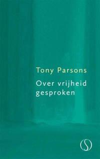 Over vrijheid gesproken - Tony Parsons