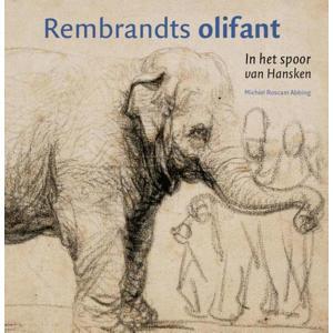 Rembrandts olifant - Michiel Roscam Abbing