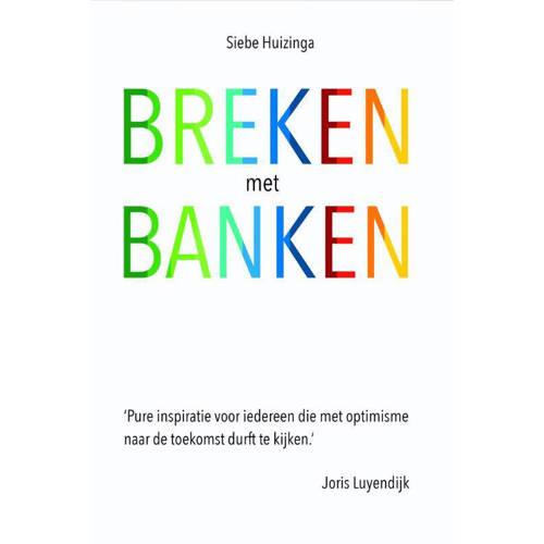 Breken met banken. Siebe Huizinga, Paperback