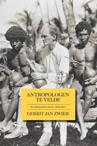 Antropologen te velde - Gert Jan Zwier