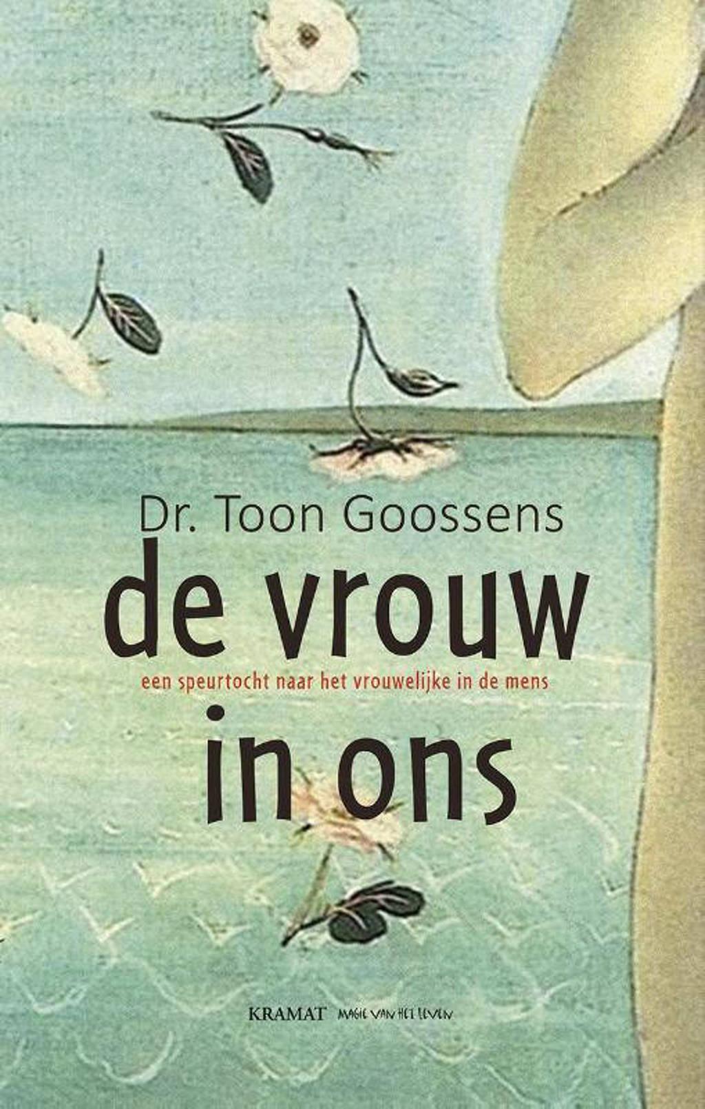 De vrouw in ons - Toon Goossens