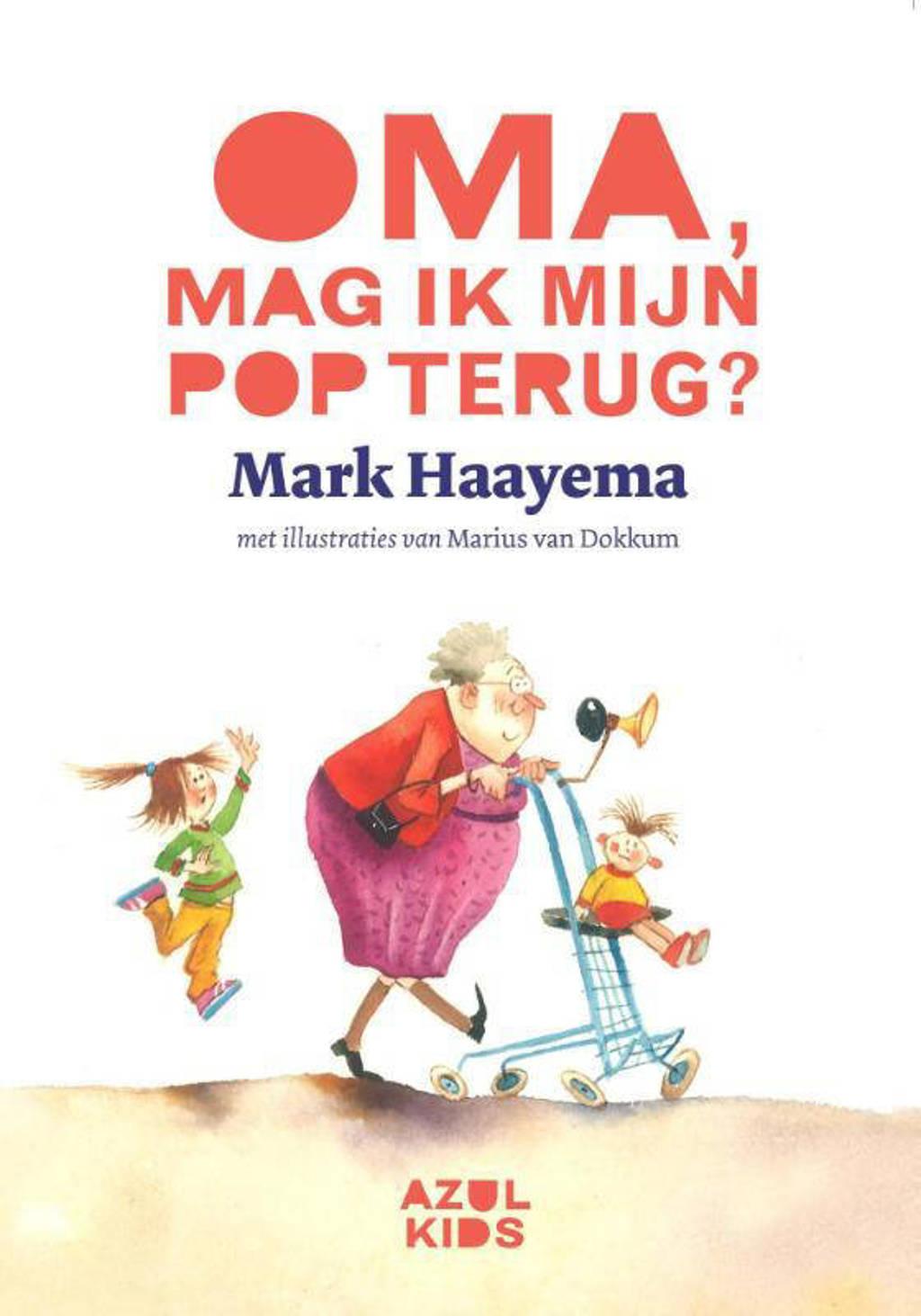Oma, mag ik mijn pop terug? - Mark Haayema en Azul Kids
