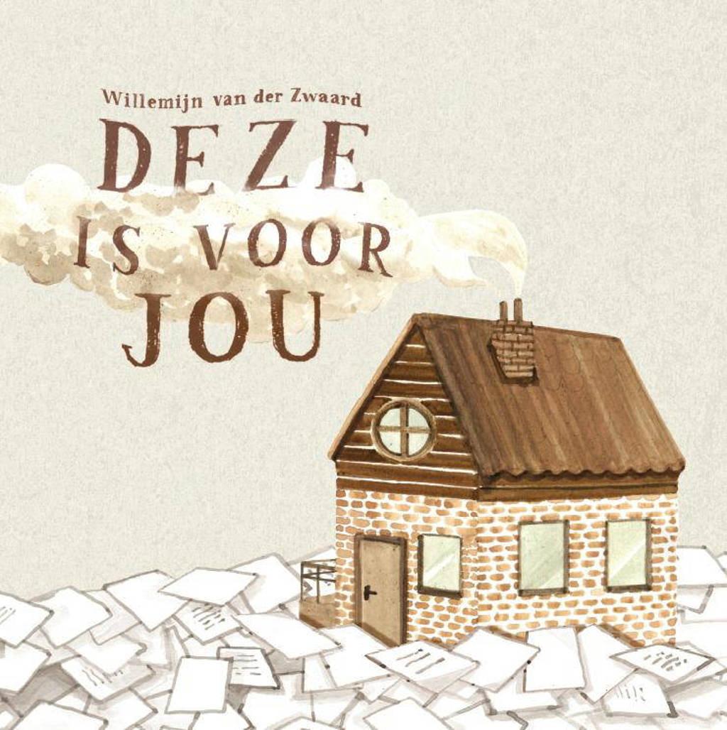 Deze is voor jou - Willemijn van der Zwaard