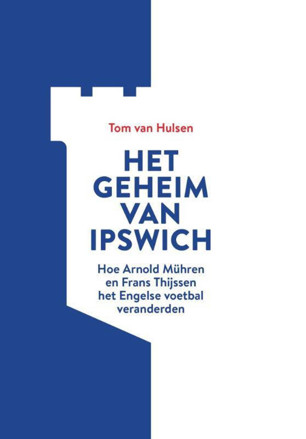 Het geheim van Ipswich - Tom van Hulsen