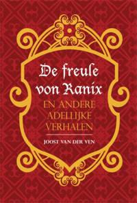 De freule von Ranix en andere adellijke verhalen - Joost van der Ven