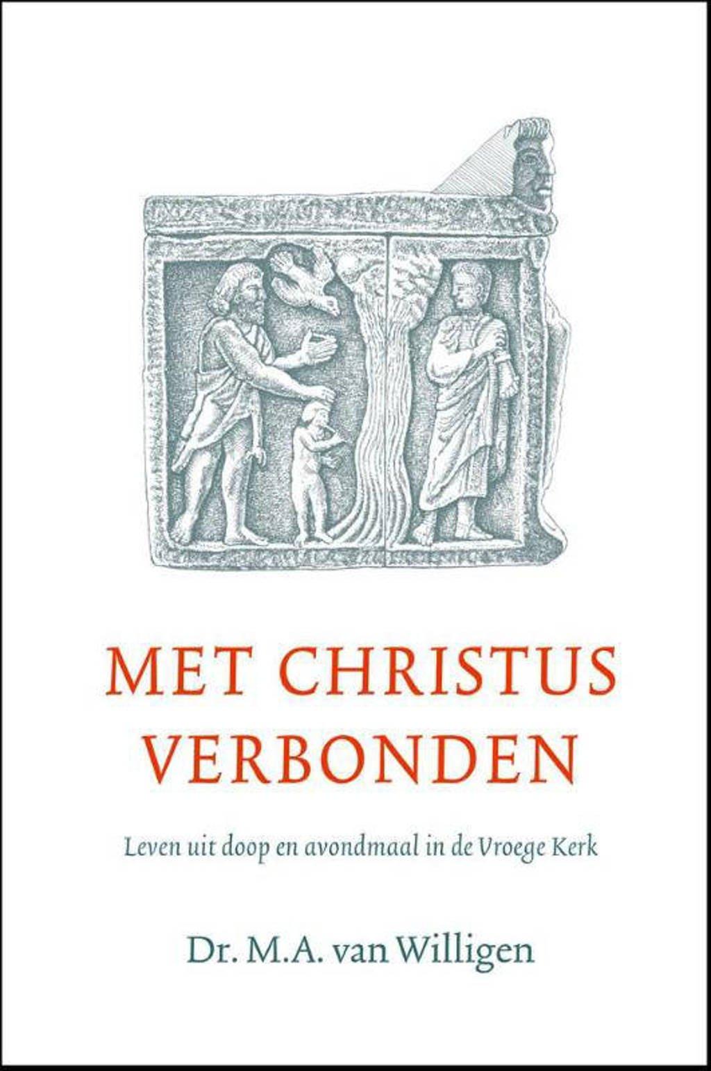 Met Christus verbonden - M.A. van Willigen