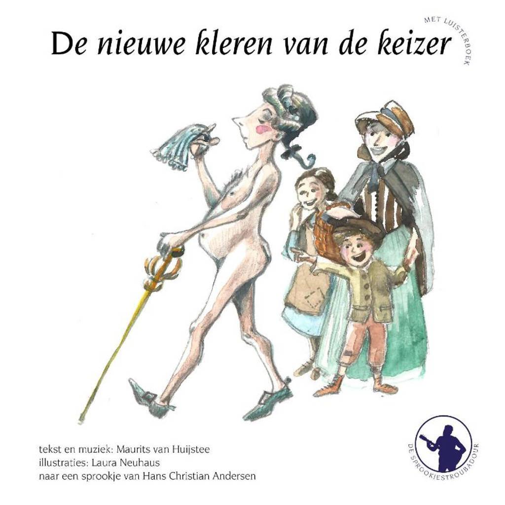 De sprookjestroubadour: De nieuwe kleren van de keizer ; de muzikanten van Bremen - Maurits van Huijstee