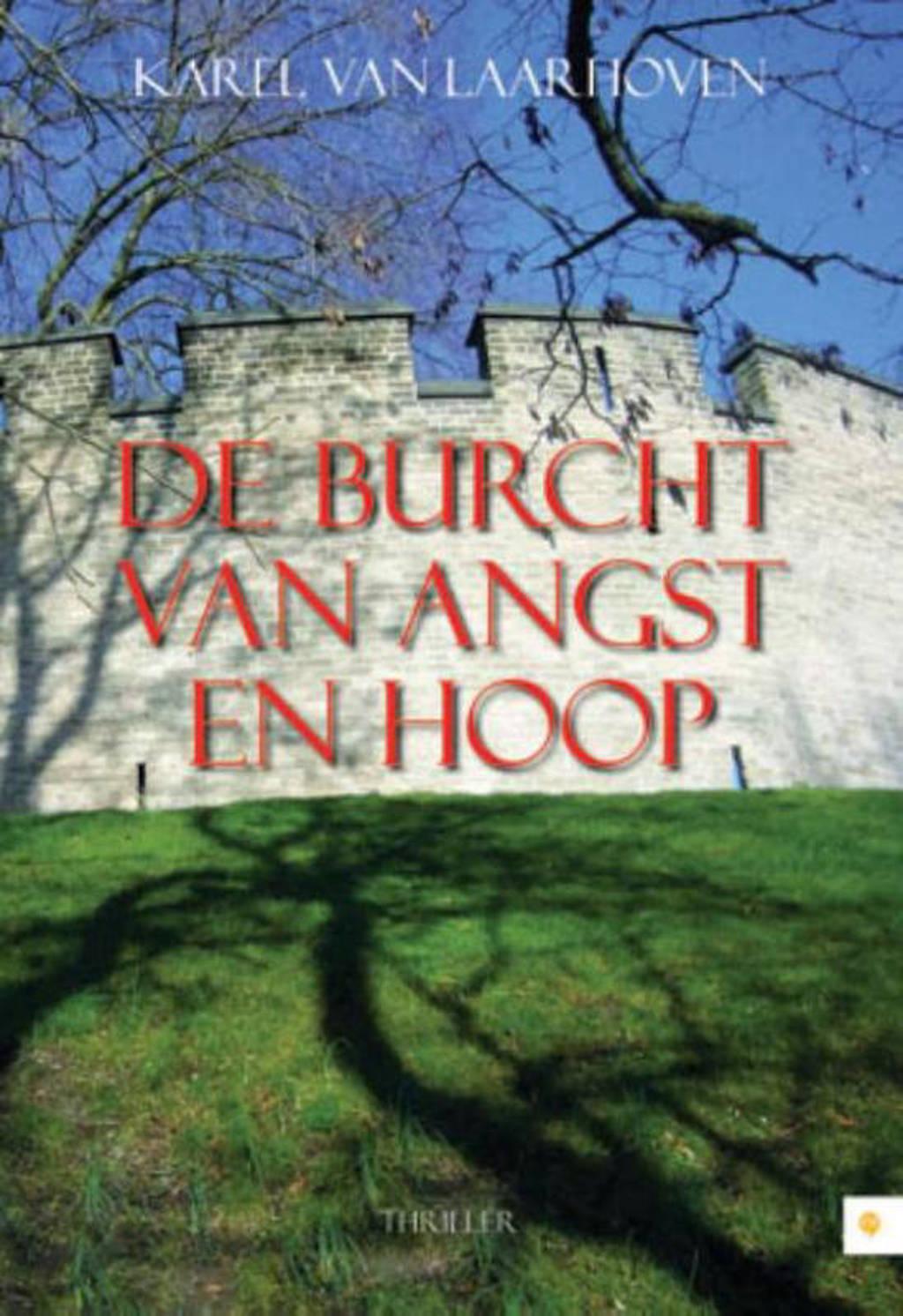 De burcht van angst en hoop - Karel van Laarhoven