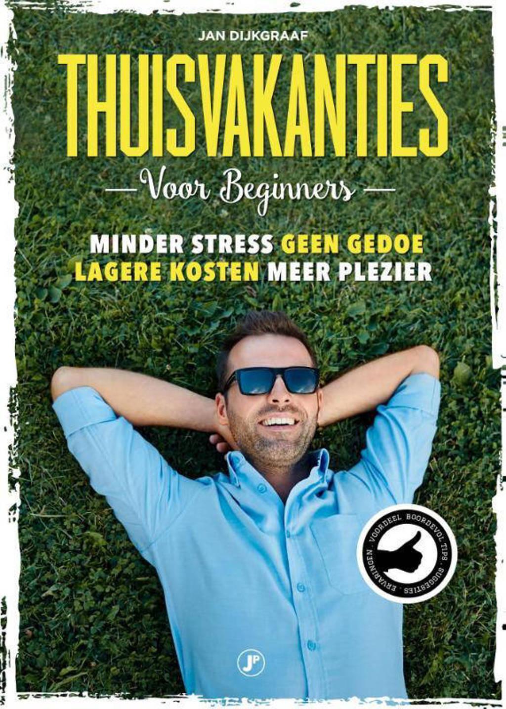 Thuisvakanties voor beginners - Jan Dijkgraaf