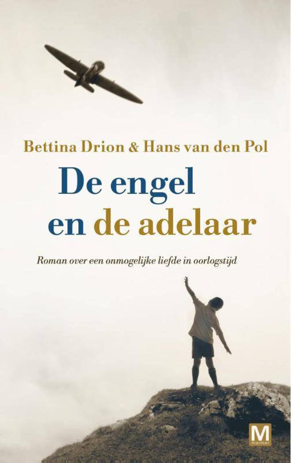 De engel en de adelaar - Bettina Drion en Hans van den Pol