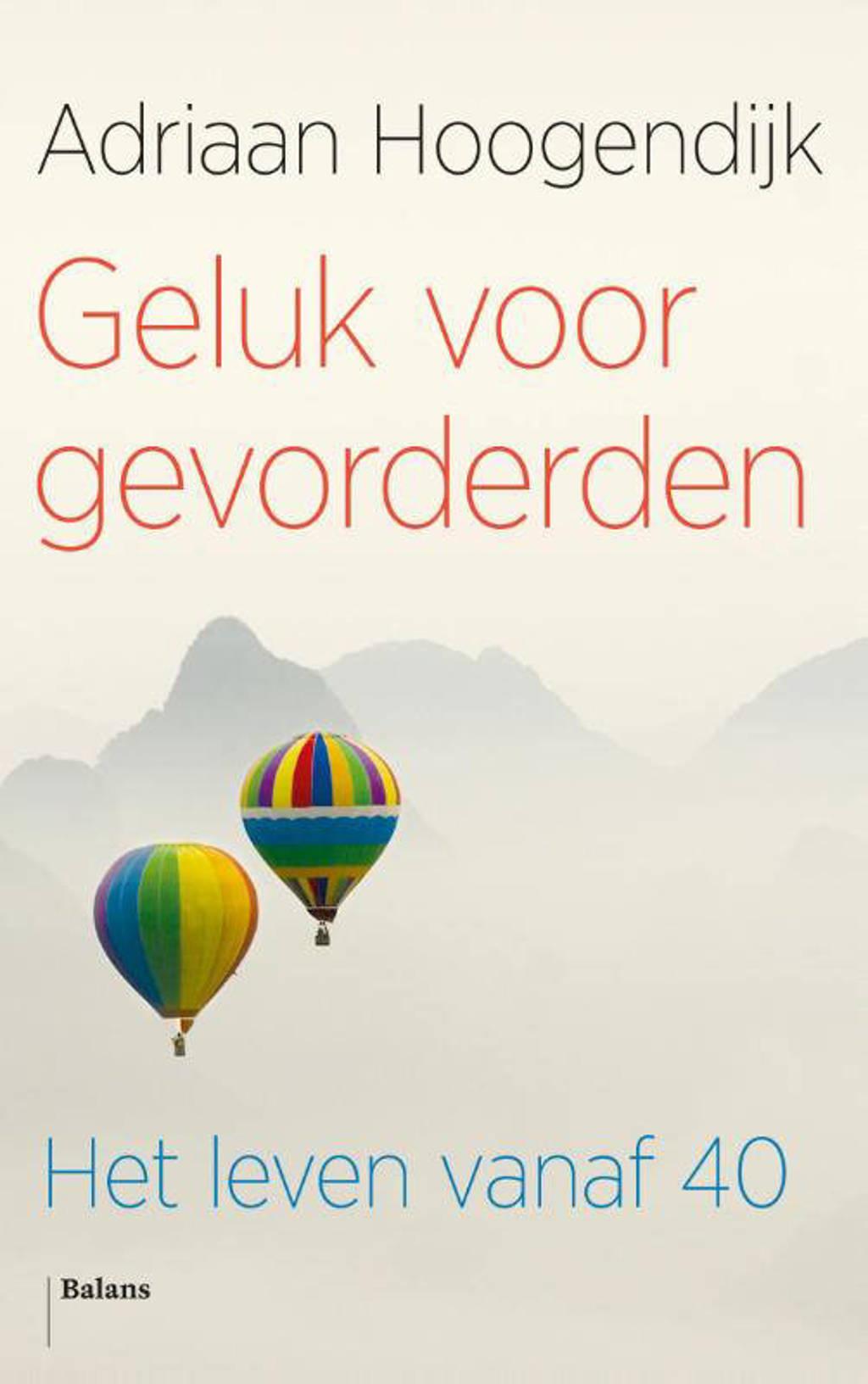 Geluk voor gevorderden - Adriaan Hoogendijk