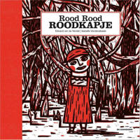 Rood Rood Roodkapje - Edward van de Vendel en Isabelle Vandenabeele