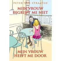 Mijn vrouw begrijpt me niet, mijn vrouw heeft me door - Peter van Straaten