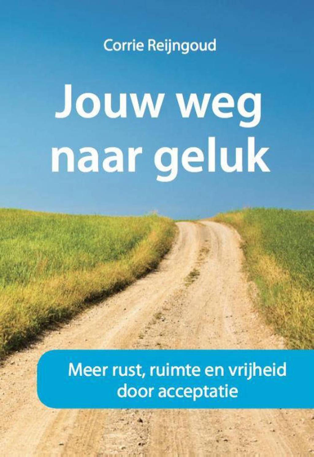 Jouw weg naar geluk - Corrie Reijngoud
