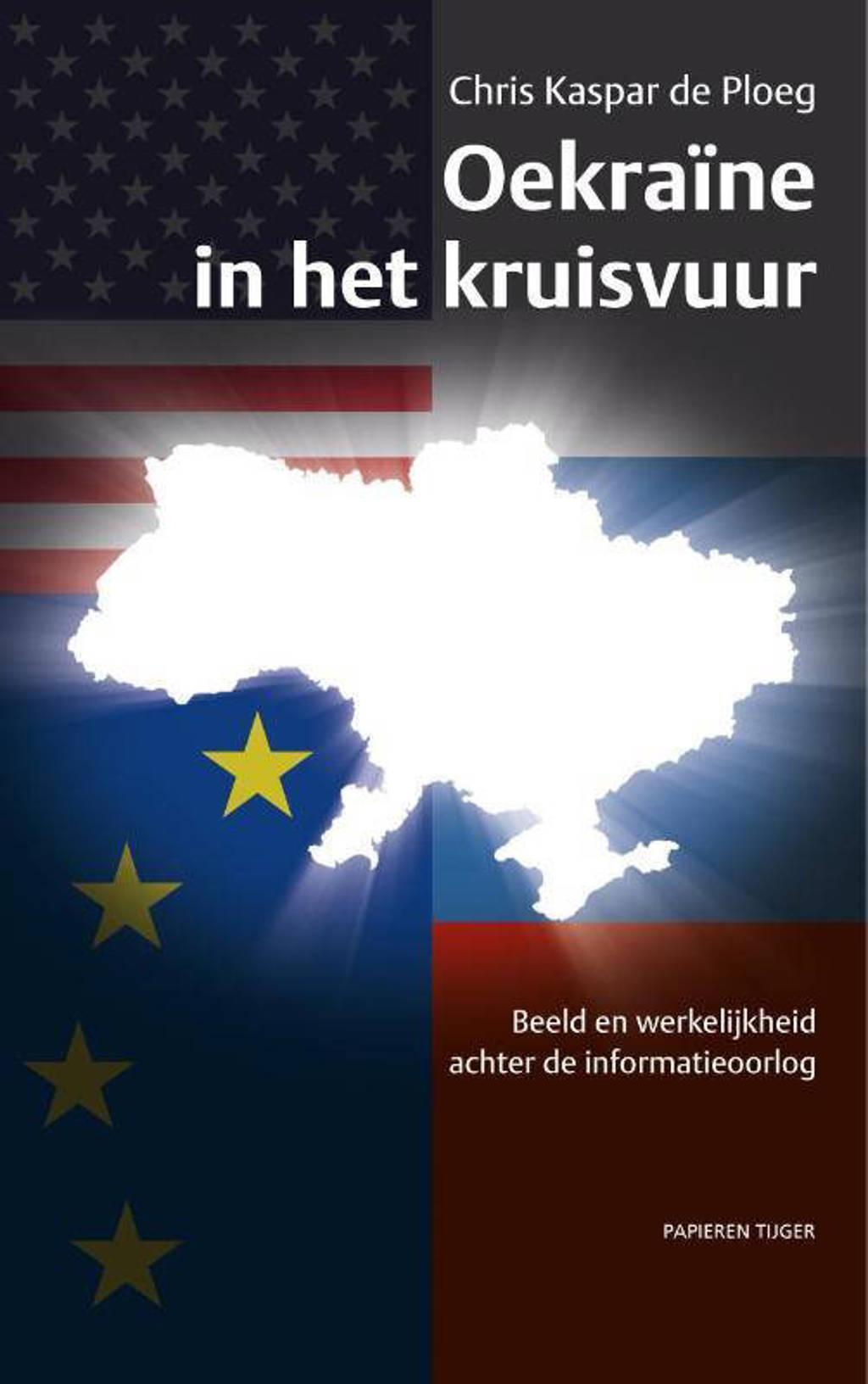 Oekraïne in het kruisvuur - Chris Kaspar de Ploeg