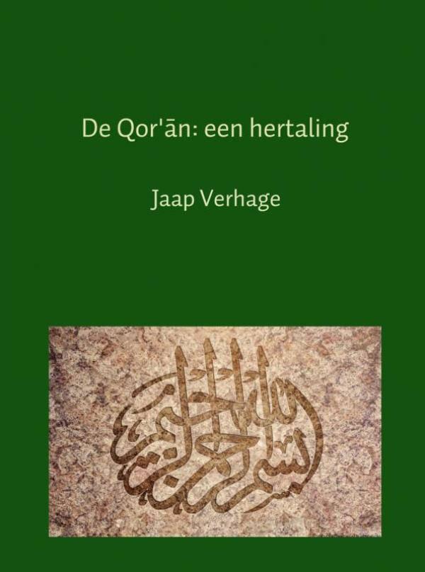 De Qor'an: een hertaling - Jaap Verhage